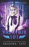 Valkyrie 101: How to become a Valkyrie (The Afterlife Academy: Valkyrie, #1)