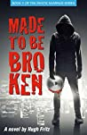 Made to Be Broken (The Mystic Rampage Book 1)