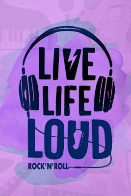 Live Life Loud Rock'n'Roll: Music Manuscript Notebook Paper 120 Pages 6x9 Paperback (Purple)