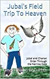 Jubal's Field Trip To Heaven by Ginger Baum