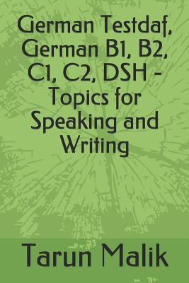 German Testdaf, German B1, B2, C1, C2, DSH - Topics for Speaking and Writing