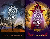 The Gay Teen's Guide to Defeating a Siren (2 Book Series)