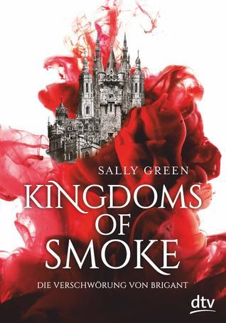 Die Verschwörung von Brigant (Kingdoms of Smoke, #1)