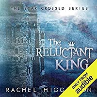 The Reluctant King (Star-Crossed #5)