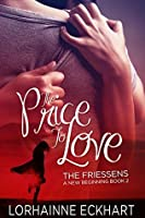 The Price to Love (The Friessens: A New Beginning #2)