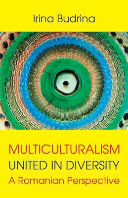 Multiculturalism: United in Diversity: A Romanian Perspective