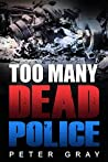 TOO MANY DEAD POLICE
