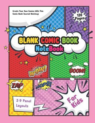 Blank Comic Book Notebook For Kids: Create Your Own Comics With This Comic Book Journal Sketchup 2-9 Panel Layouts: Over 120 Pages Large Big 8.5 x 11 Cartoon / Comic Book With Lots of Templates (Anime, Manga, Kawaii Comic books