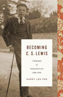 Becoming C. S. Lewis, Volume 1: A Biography of Young Jack Lewis