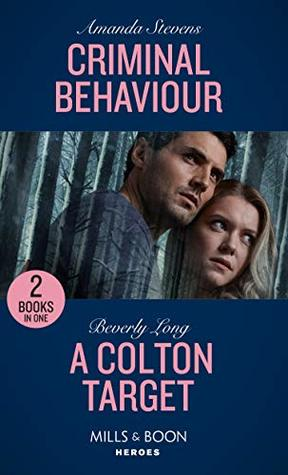 Criminal Behaviour (Twilight's Children) / A Colton Target (The Coltons of Roaring Springs) (Mills & Boon Heroes)