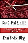Knit 2 Purl 2 Kill 2