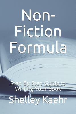 Non-Fiction Formula: Step-By-Step Guide to Writing Your Book