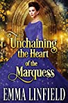 Unchaining the Heart of the Marquess