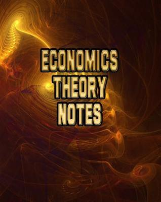 Economics Theory Notes: Economics Lessons Notebook