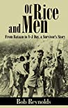 Of Rice and Men (Annotated): From Bataan to V-J Day, A Survivor's Story
