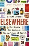 Elsewhere: One Woman, One Rucksack, One Lifetime of Travel