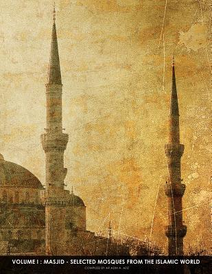 Masjid - Selected Mosques From The Islamic World 1