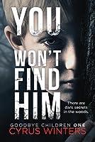 You Won't Find Him