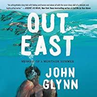 Out East Lib/E: Memoir of a Montauk Summer