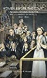 Women Before the Court: Law and Patriarchy in the Anglo-American World, 1600-1800