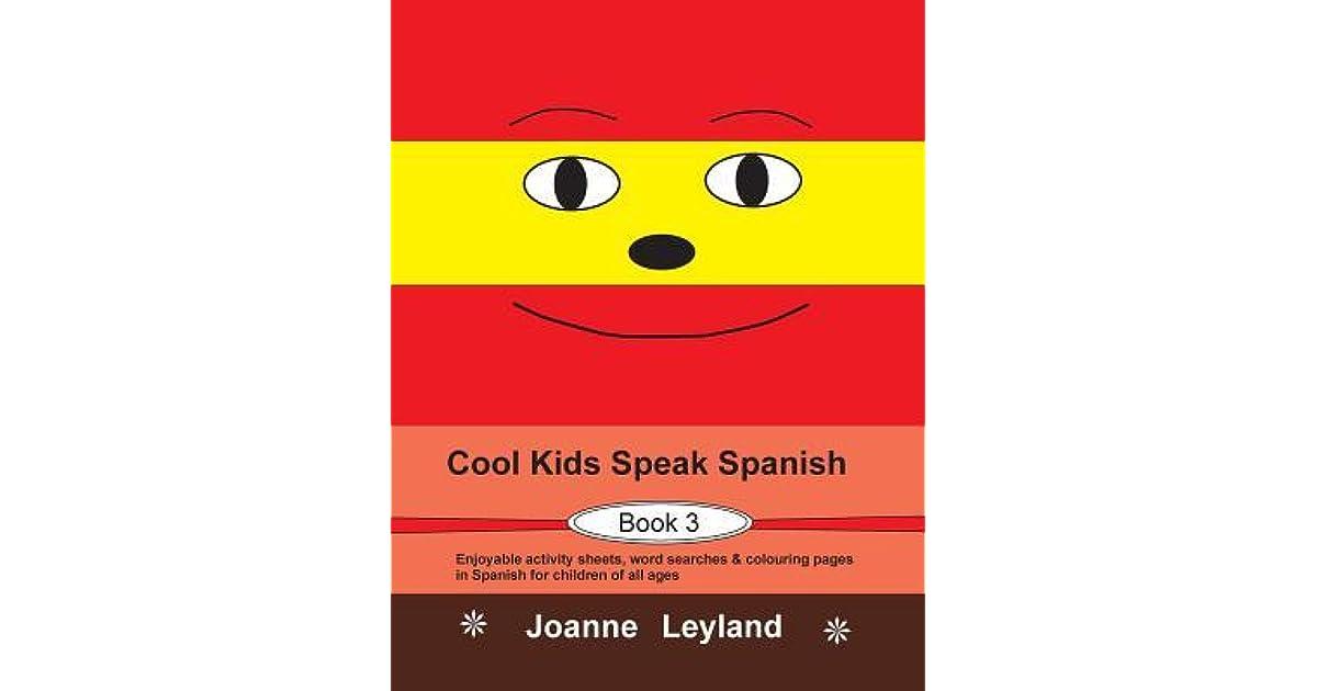 Cool Kids Speak Spanish - Book 3: Enjoyable activity sheets, word