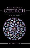The Whole Church: Congregational Leadership Guided by Systems Theory