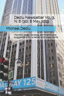 Dediu Newsletter Vol. 3, N. 6 (30), 6 May 2019: Monthly news, reviews, comments and suggestions for a better and wiser world