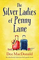 The Silver Ladies of Penny Lane: An absolutely hilarious feel-good novel