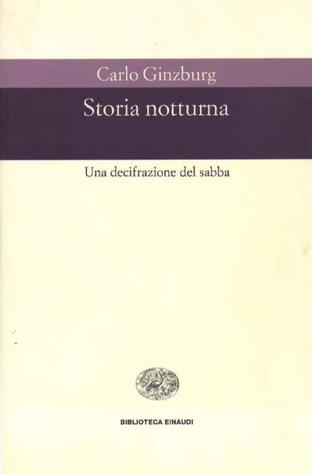 Storia notturna. Una decifrazione del sabba by Carlo Ginzburg