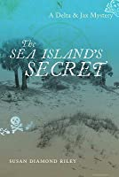 The Sea Island's Secret: A Delta & Jax Mystery