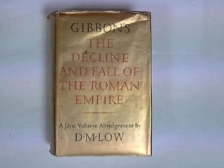 The Decline and Fall of the Roman Empire: An Abridgement