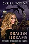 Dragon Dreams (Dragons of Boston Book 1)