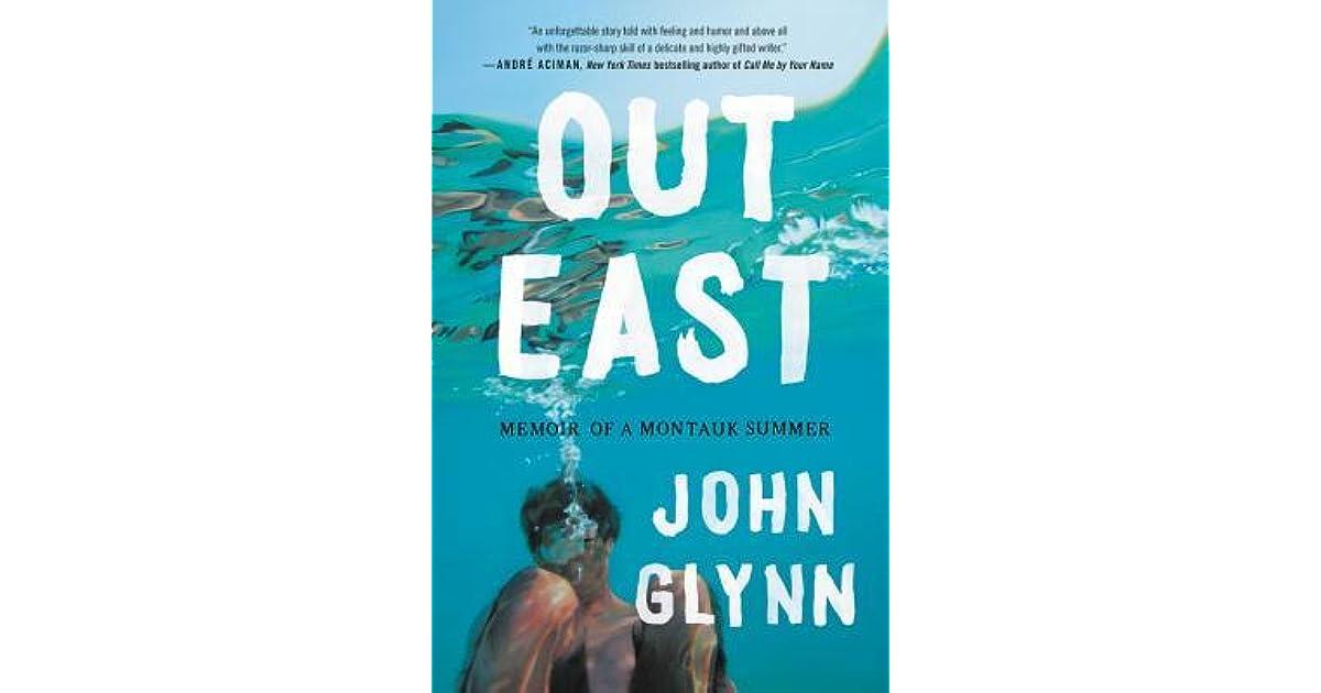 Out East: Memoir of a Montauk Summer by John Glynn