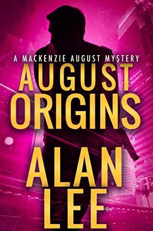 August Origins (Mackenzie August #1)