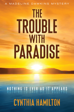 The Trouble with Paradise by Cynthia Hamilton