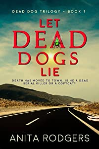 Let Dead Dogs Lie (Dead Dog Trilogy, #1)