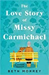 The Love Story of Missy Carmichael - Beth Morrey