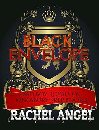 Black Envelope (Bad Boy Royals of Kingsbury Prep #2)