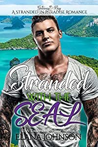 Stranded with the SEAL (A Stranded in Paradise Romance #6)