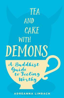 Tea and Cake with Demons by Adreanna Limbach