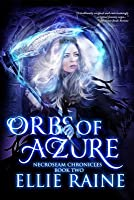 Orbs of Azure: Necroseam Chronicles - Book Two