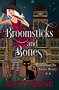Broomsticks and Bones (Blackwood Bay Witches #4)