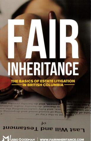 Fair Inheritance: The Basics of Estate Litigation in British Columbia