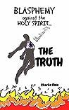 Blasphemy Against the Holy Spirit... The Truth