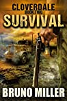 Survival: A Post-Apocalyptic Survival series (Cloverdale Book 2)