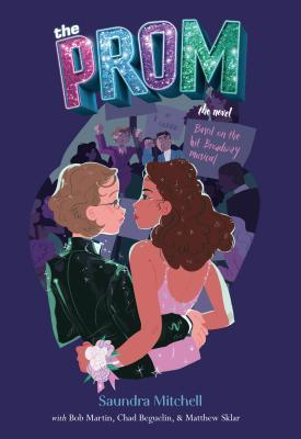 The Prom: A Novel Based on the Hit Broadway Musical