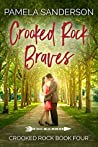 Crooked Rock Braves (Crooked Rock, #4)