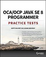 OCA/OCP Practice Tests: Exam 1Z0-808 and Exam 1Z0-809