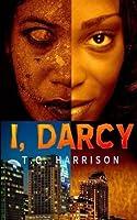 I, Darcy (I, Darcy Series) (Volume 1)