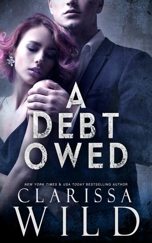 A Debt Owed (The Debt Duet, #1) by Clarissa Wild
